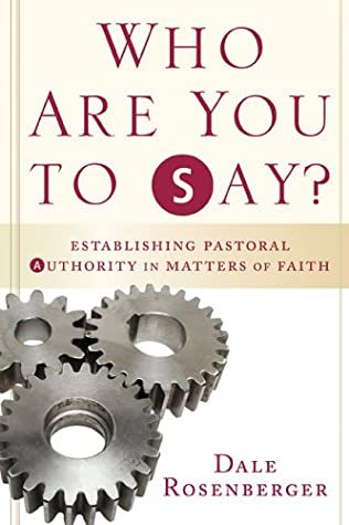 Who Are You to Say?: Establishing Pastoral Authority in Matters of Faith  pdf