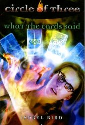 What the Cards Said (Circle of Three, #4) Pdf Book