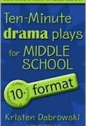 Ten-Minute Drama Plays for Middle School/10+ Format Volume 7 Pdf Book