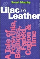 Lilac in Leather: A Tale of Forsythia, Bedbugs, Faded Cotton & Time