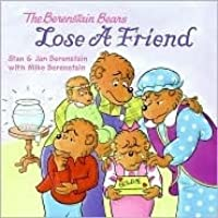 The Berenstain Bears Lose a Friend by Stan Berenstain ...