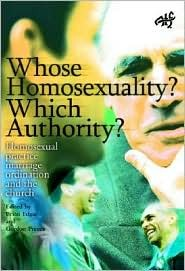 Whose Homosexuality? Which Authority?: Homosexual Practice, Marriage and Ordination in the Church  pdf