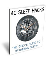 Download 40 Sleep Hacks: The Geek's Guide to Optimizing Sleep