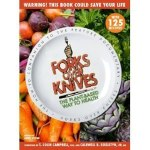 Forks Over Knives The Plant Based Way To Health By Gene Stone