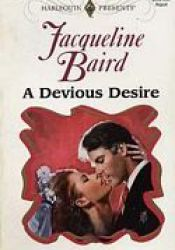 A Devious Desire (Harlequin Presents, #1827) Book by Jacqueline Baird