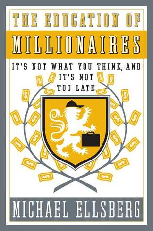 Download The Education of Millionaires: It's Not What You Think and It's Not Too Late