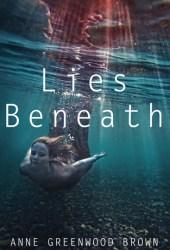 Lies Beneath (Lies Beneath, #1) Pdf Book