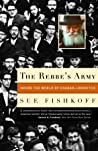 The Rebbe's Army: Inside the World of Chabad-Lubavitch by Sue Fishkoff