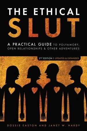 Download The Ethical Slut: A Practical Guide to Polyamory, Open Relationships & Other Adventures