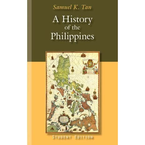 A History of the Philippines by Samuel K. Tan