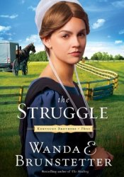 The Struggle (Kentucky Brothers, #3) Book by Wanda E. Brunstetter