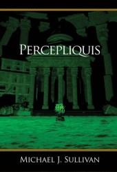 Percepliquis (The Riyria Revelations, #6)