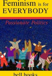Feminism is for Everybody: Passionate Politics Pdf Book