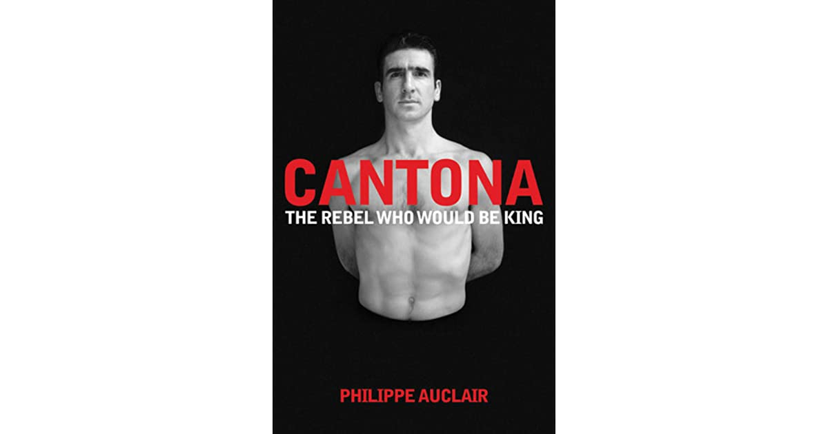 """""""as flies to wanton boys are we to the gods, they kill us for their sport,"""" cantona said, quoting king lear. Cantona The Rebel Who Would Be King The Turbulent Life Of Eric Cantona By Philippe Auclair"""