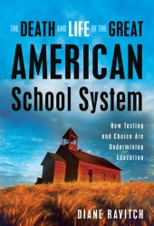 The Death and Life of the Great American School System: How Testing and Choice Are Undermining Education Pdf Book