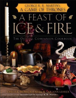Download A Feast of Ice and Fire: The Official Companion Cookbook