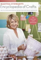 Martha Stewart's Encyclopedia of Crafts: An A-to-Z Guide with Detailed Instructions and Endless Inspiration Pdf Book