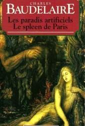 Le Spleen de Paris; Les Paradis Artificiels