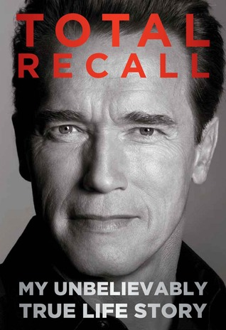 Download Total Recall: My Unbelievably True Life Story audiobook
