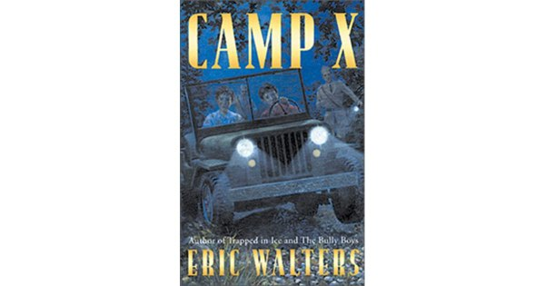 Camp X Camp X 1 by Eric Walters
