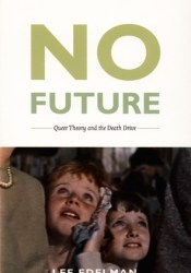No Future: Queer Theory and the Death Drive Pdf Book