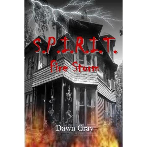 Fire Storm (S.P.I.R.I.T., #1) by Dawn Gray — Reviews ...