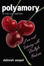 Polyamory in the 21st Century: Love and Intimacy with Multiple Partners Pdf Book
