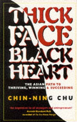 Download Thick Face, Black Heart: The Asian Path to Thriving, Winning & Succeeding