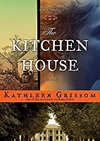 Kitchen House Kathleen Grissom Discussion