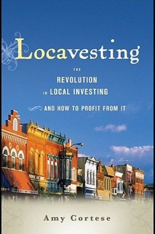 Locavesting: The Revolution in Local Investing and How to Profit from It Book Pdf ePub