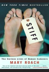 Stiff: The Curious Lives of Human Cadavers Pdf Book