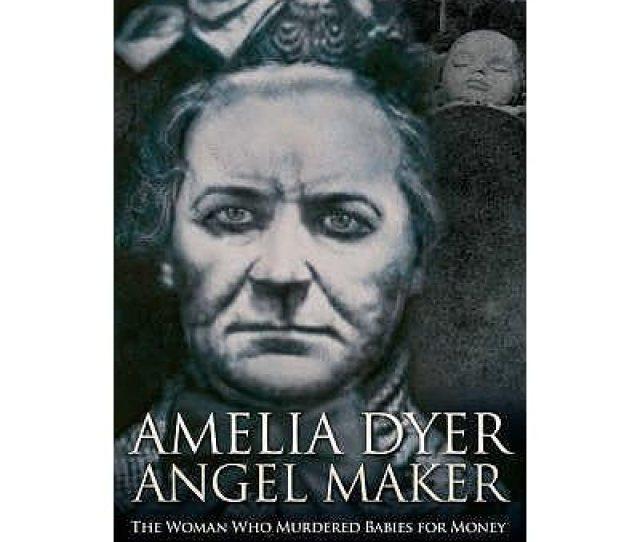 Amelia Dyer Angel Maker