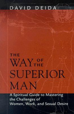 Download The Way of the Superior Man: A Spiritual Guide to Mastering the Challenges of Women, Work, and Sexual Desire Audiobook