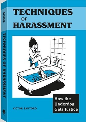 Download Techniques of Harassment: How the Underdog Gets Justice