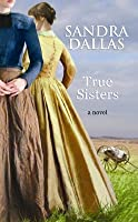 Image result for true sisters by sandra dallas