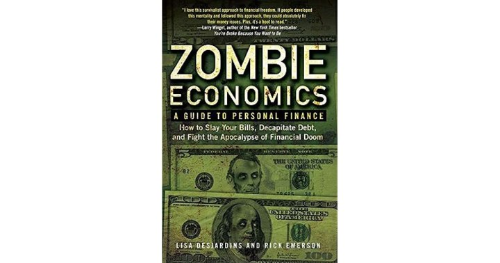 Zombie Economics A Guide To Personal Finance By Lisa Desjardins