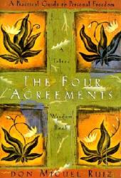 The Four Agreements: A Practical Guide to Personal Freedom Pdf Book