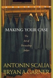 Making Your Case: The Art of Persuading Judges Pdf Book