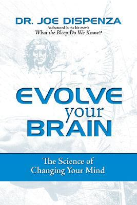 Download Evolve Your Brain: The Science of Changing Your Mind