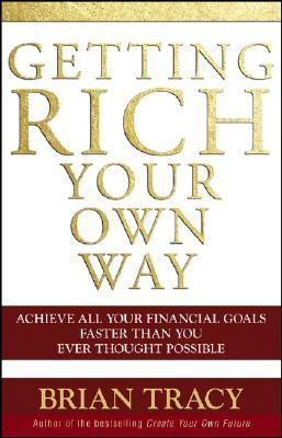 Download Getting Rich Your Own Way: Achieve All Your Financial Goals Faster Than You Ever Thought Possible