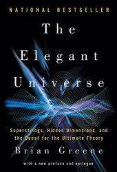 The Elegant Universe: Superstrings, Hidden Dimensions, and the Quest for the Ultimate Theory Pdf Book