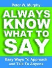 Download Always Know What To Say - Easy Ways To Approach And Talk To Anyone