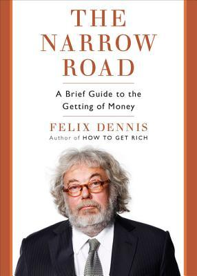 Download The Narrow Road: A Brief Guide to the Getting of Money