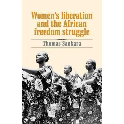 Women's Liberation and the African Freedom Struggle by Thomas Sankara