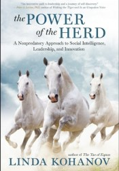 The Power of the Herd: Building Social Intelligence, Visionary Leadership, and Authentic Community through the Way of the Horse Pdf Book