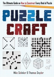 Puzzlecraft: The Ultimate Guide on How to Construct Every Kind of Puzzle Book by Mike Selinker