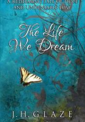The Life We Dream Pdf Book