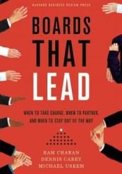 Boards That Lead: When to Take Charge, When to Partner, and When to Stay Out of the Way Pdf Book
