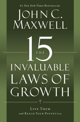 Download The 15 Invaluable Laws of Growth: Live Them and Reach Your Potential
