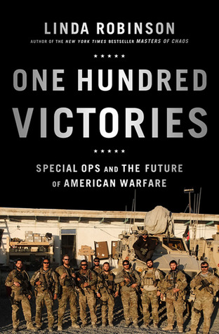 Download One Hundred Victories: Special Ops and the Future of American Warfare